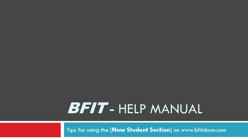 Tips for using the [New Student Section] on www.bfitdoon.com